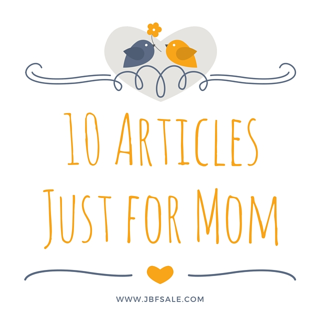 10 articles just for mom