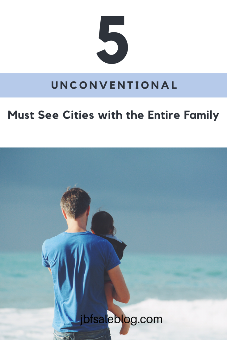 Family Travel - 5 Unconventional Must-See Cities | family travel | family vacations | traveling with children | family-friendly vacations