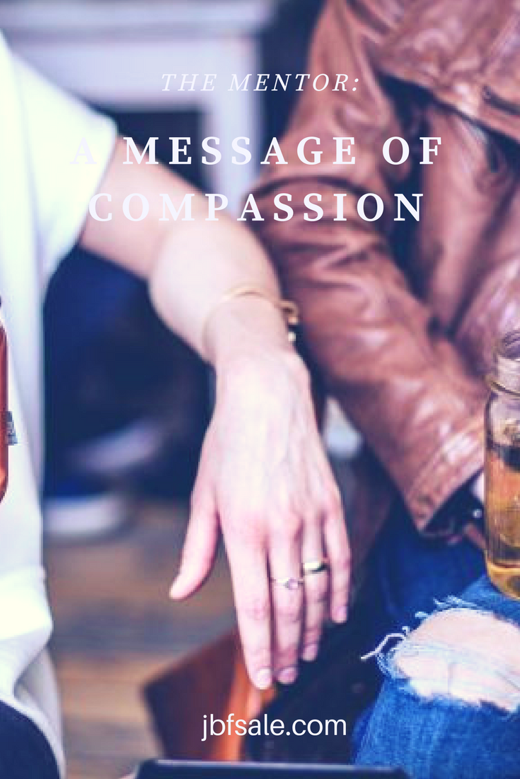 The Mentor: A Message of Compassion