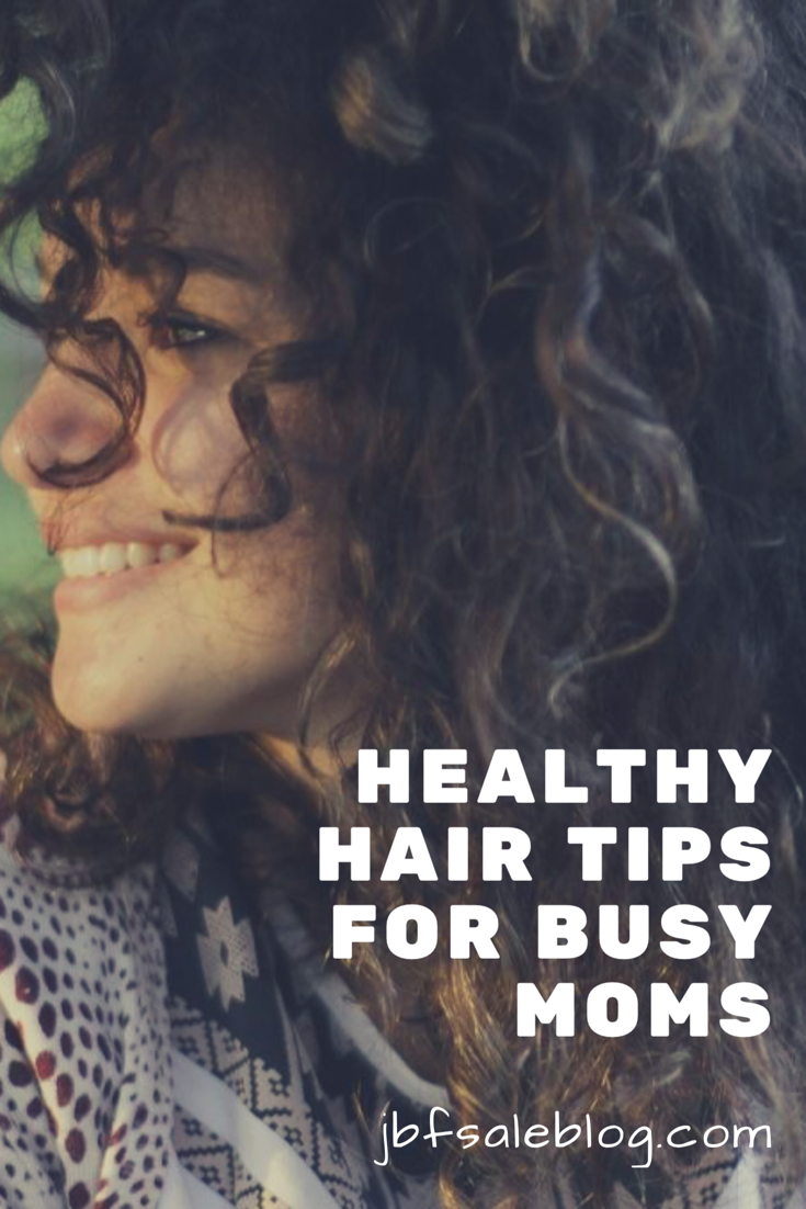 Healthy Hair Tips for Busy Moms