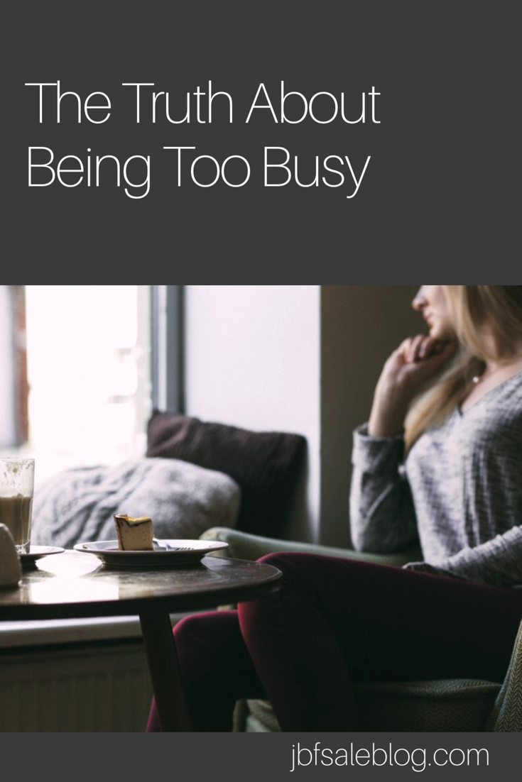 The Truth About Being Too Busy