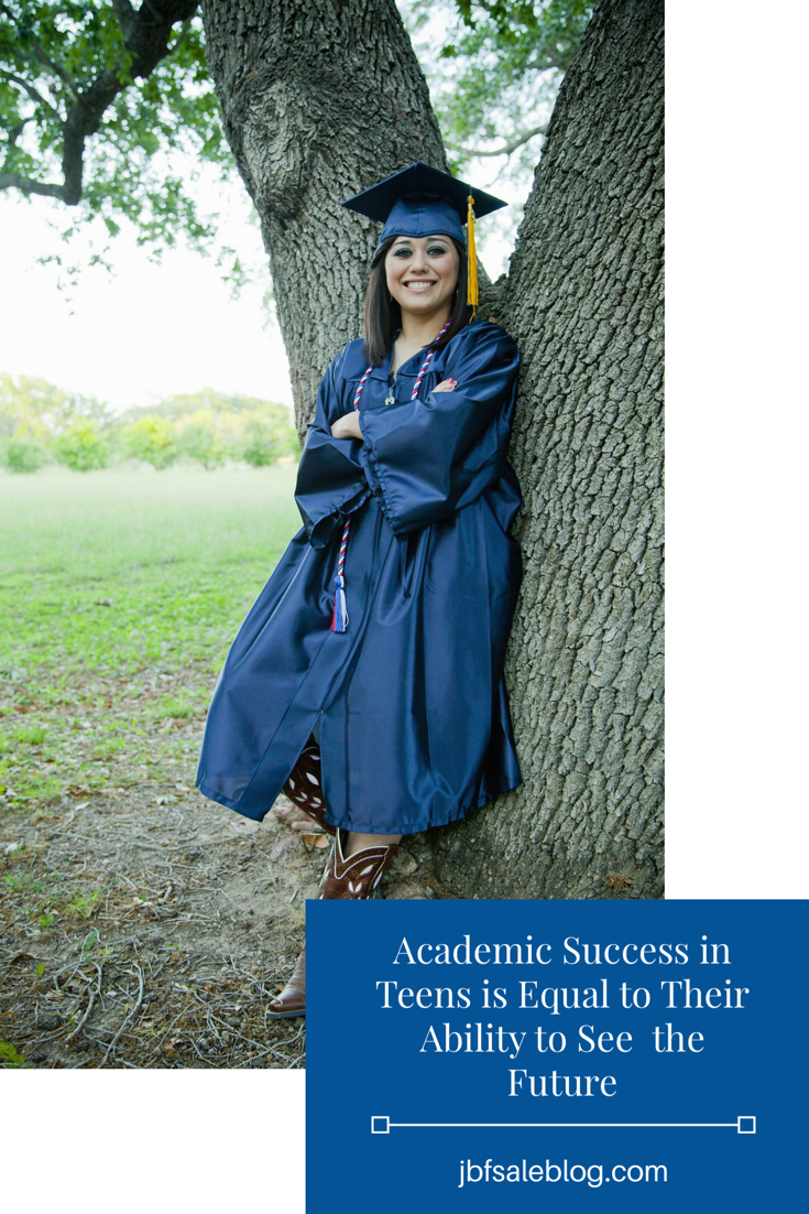 Academic Success in Teens is Equal to Their Ability to See the Future | graduation | school success | teen education