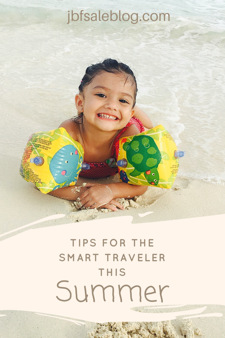 Tips for the Smart Traveler This Summer | summer vacation | traveling with kids | vacations | family vacations