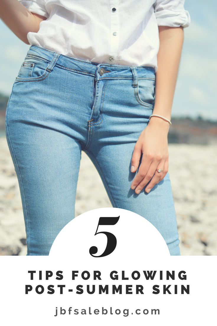 5 Tips for Glowing Post-Summer Skin