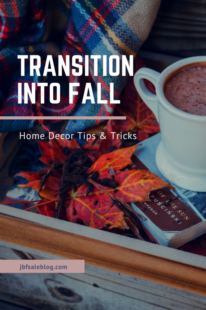 Transition into Fall: Home Decor Tips and Tricks
