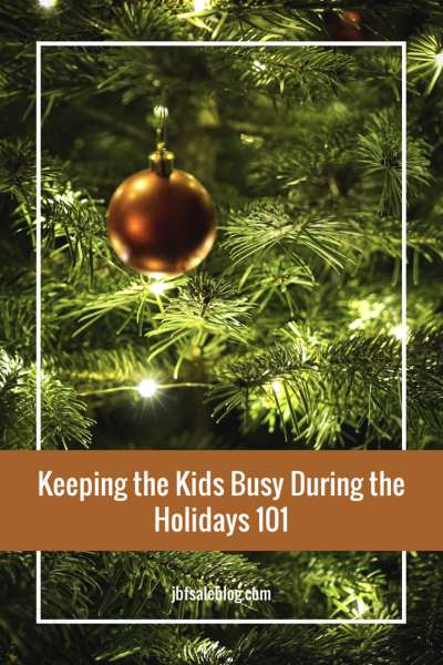 Keeping The Kids Busy During The Holidays 101