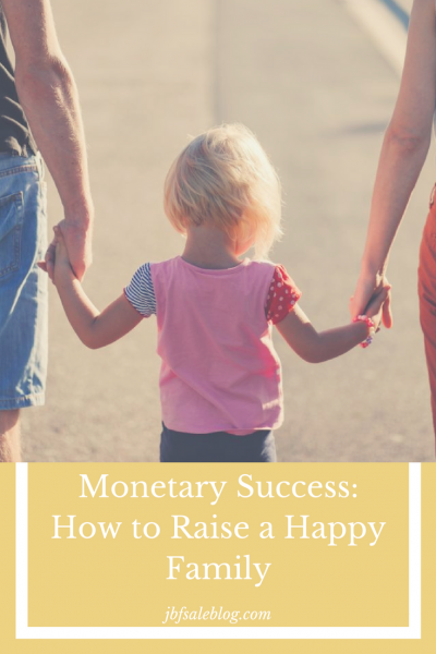 Monetary Success: How To Raise a Happy Family