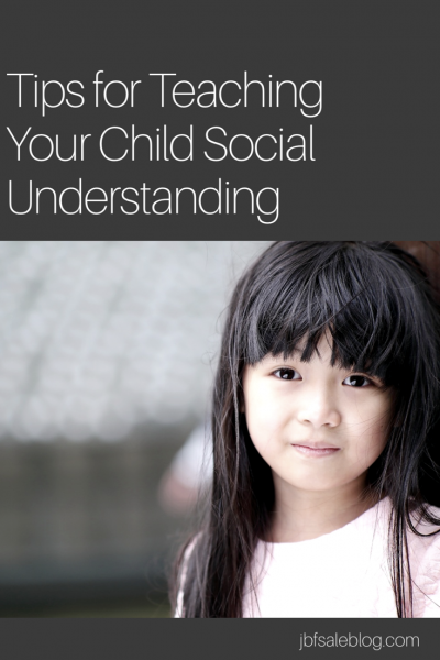 Tips for Teaching Your Child Social Understanding