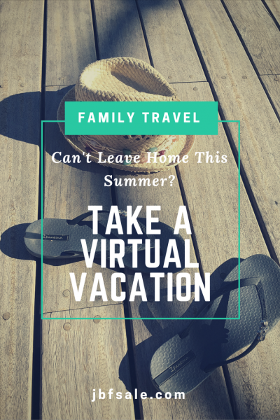 Can't Leave Home This Summer? Take A Virtual Vacation