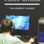 Video Games: The Newest Plague