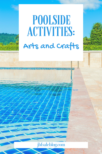 Poolside Activities: Arts and Crafts
