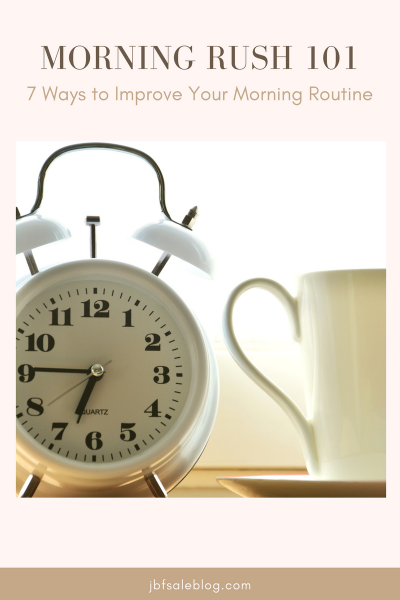 Morning Rush 101: 7 Ways to Improve Your Morning Routine
