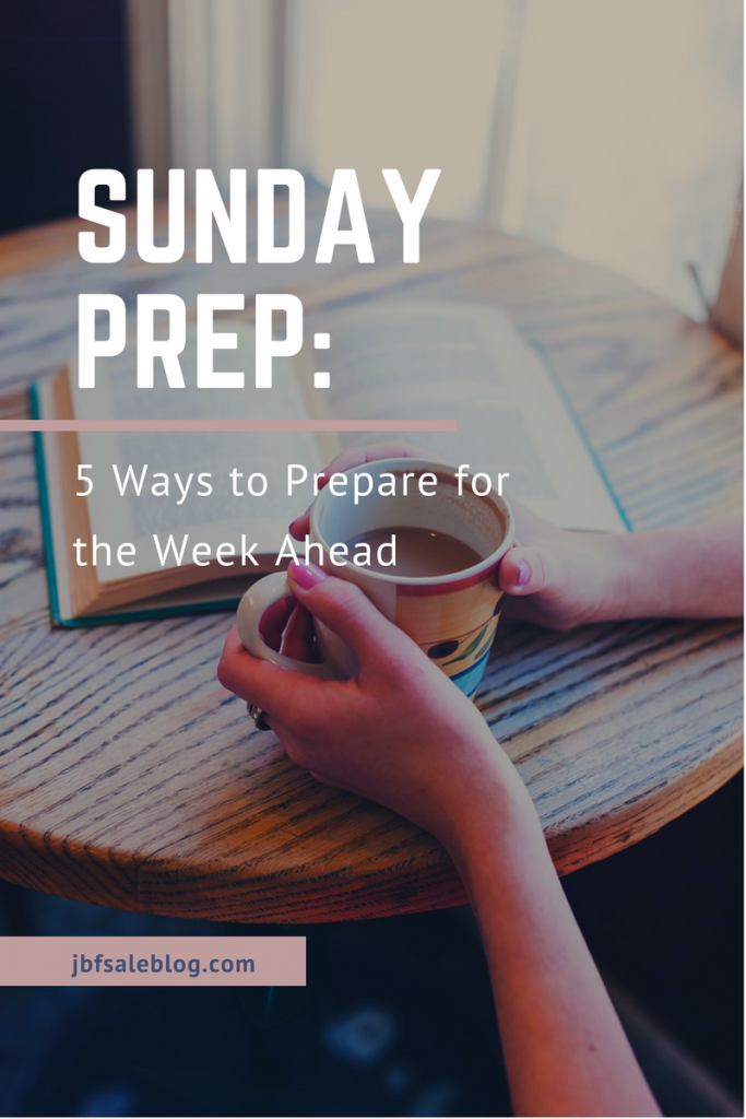 Sunday Prep 5 Ways To Prepare For The Week Ahead ⋆ Jbf