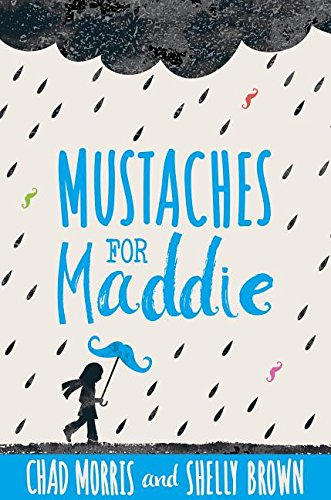 Mustaches For Maddie: 3 Reasons Why It's a Must Read