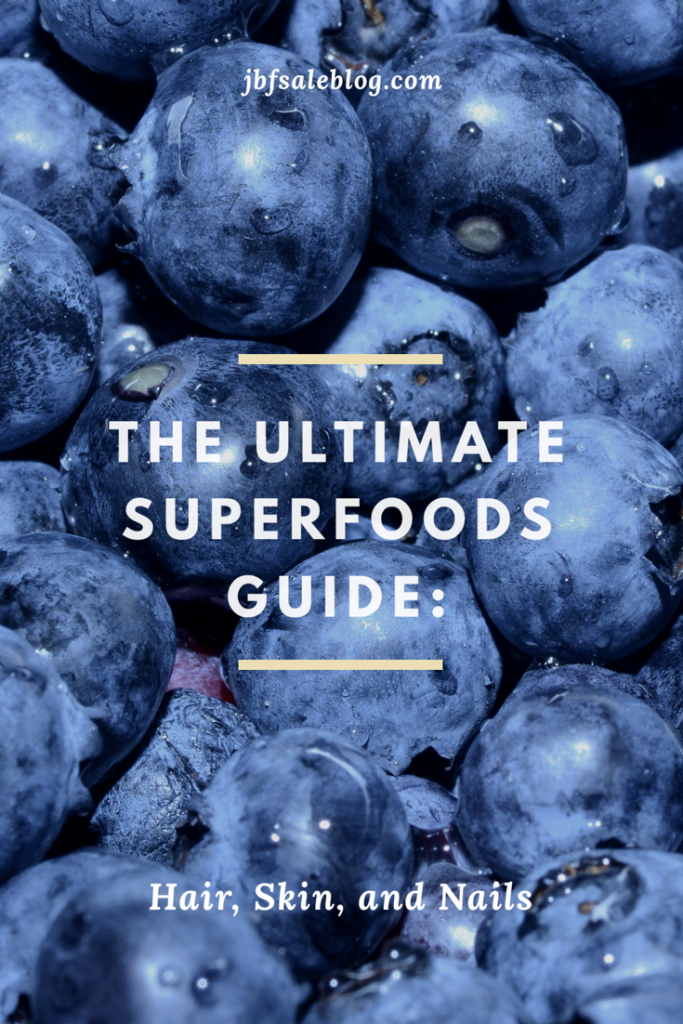 The Ultimate Superfoods Guide for Hair, Skin, and Nails