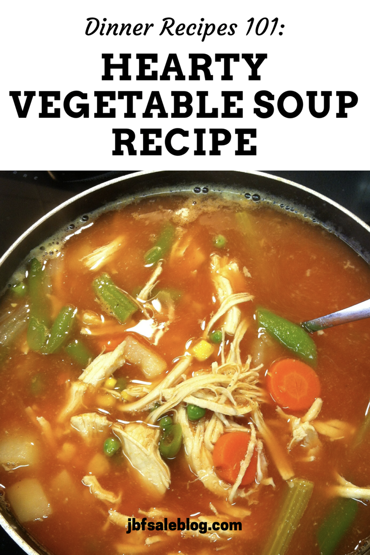 Dinner Recipes 101: Hearty Vegetable Soup Recipe
