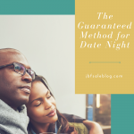 The Guaranteed Method for Date Night