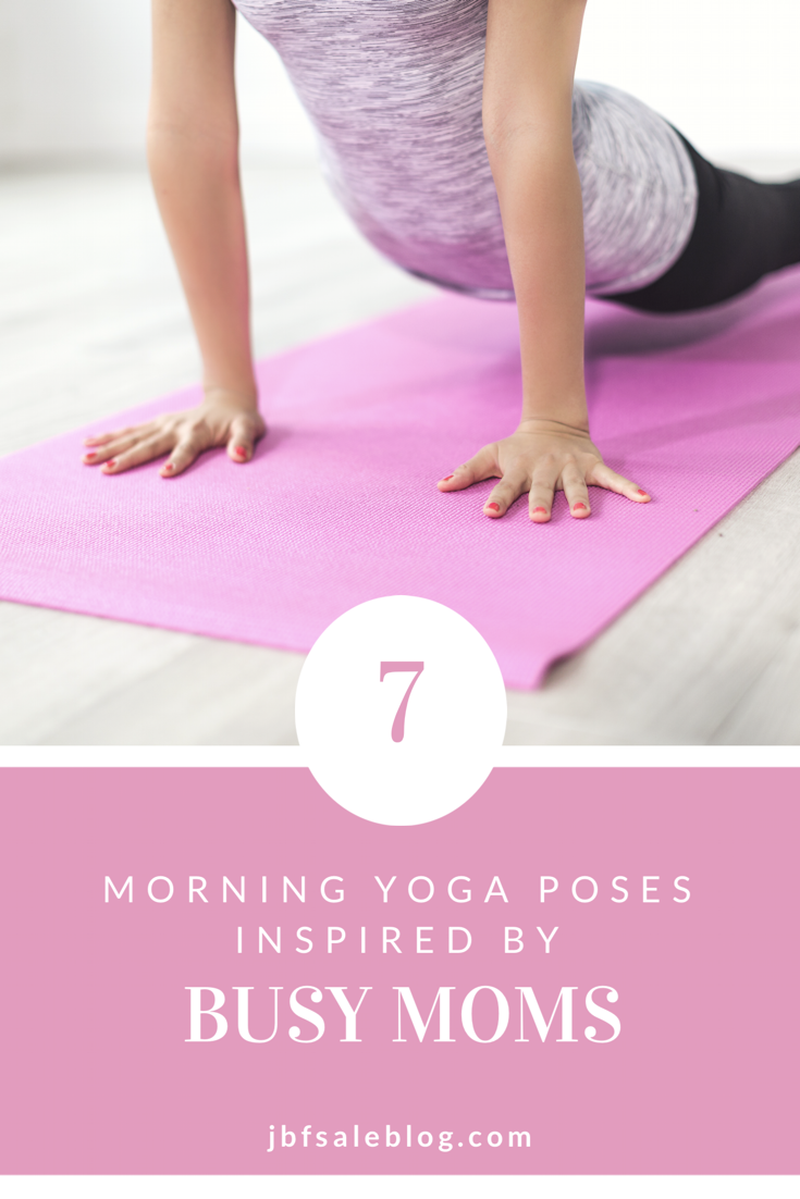 7 Morning Yoga Poses Inspired by Busy Moms