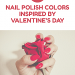 6 Nail Polish Colors Inspired by Valentine's Day