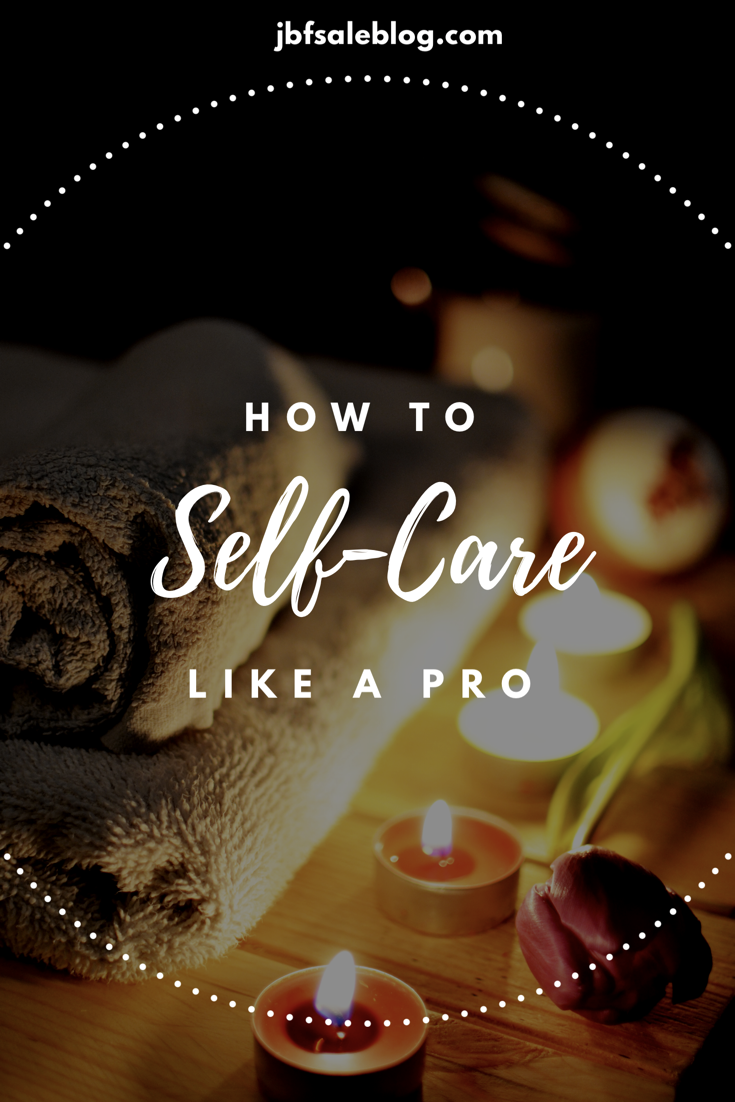 How to Self-Care Like a Pro
