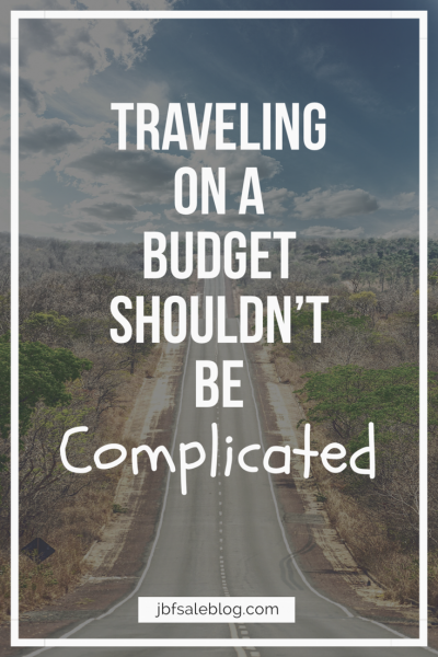 Traveling On a Budget Shouldn't Be Complicated