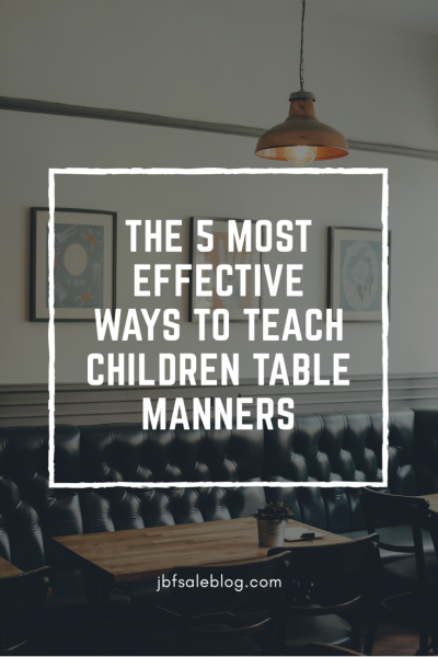 The 5 Most Effective Ways to Teach Children Table Manners