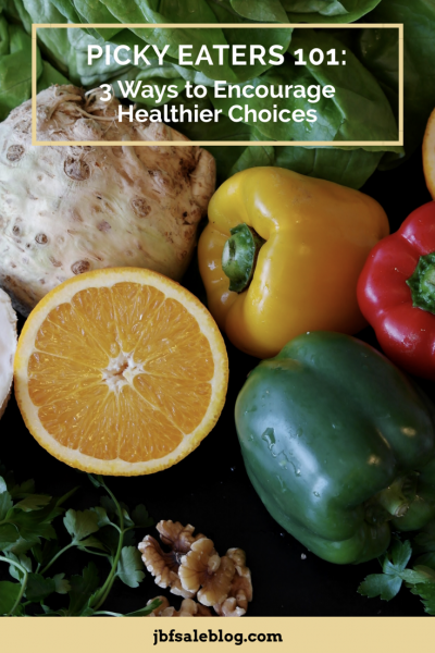 Picky Eaters 101: 3 Ways to Encourage Healthier Choices