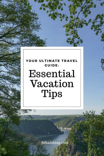 Your Ultimate Travel Guide: Essential Vacation Tips
