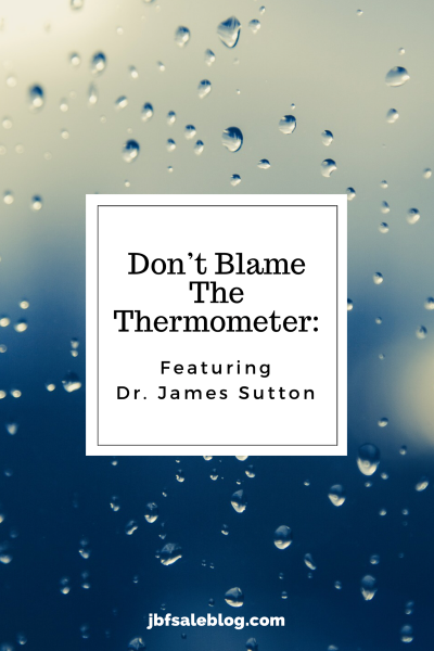 Don't Blame The Thermometer: Featuring Dr. James Sutton