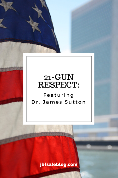 21-Gun Respect: Featuring Dr. James Sutton