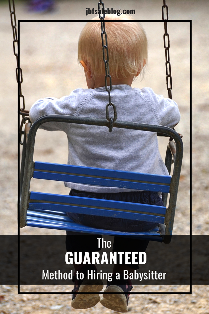 The Guaranteed Method to Hiring a Babysitter