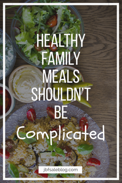 Healthy Family Meals Shouldn't Be Complicated