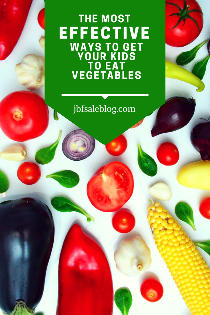 The Most Effective Ways to Get Your Kids to Eat Vegetables