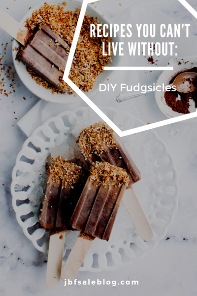 Recipes You Can't Live Without: DIY Fudgsicles