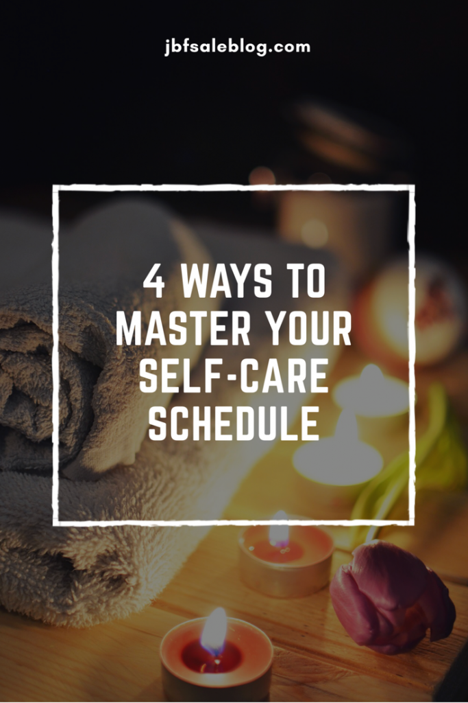 4 Ways to Master Your Self-Care Schedule