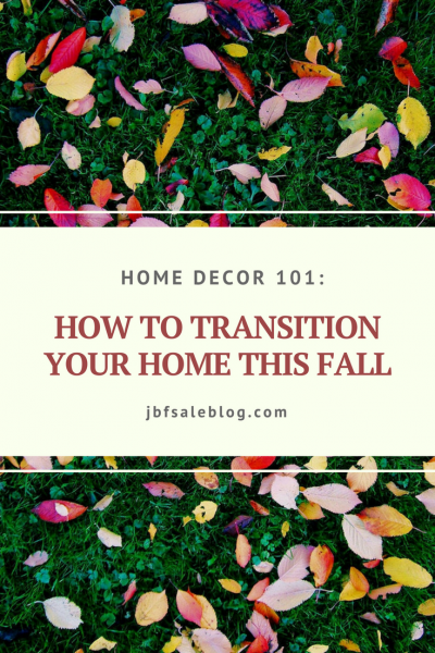 Home Decor 101: How to Transition Your Home This Fall