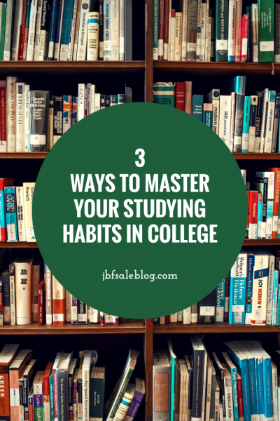 3 Ways to Master Your Studying Habits in College