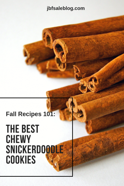 Fall Recipes 101: The Best Chewy Snickerdoodle Cookies
