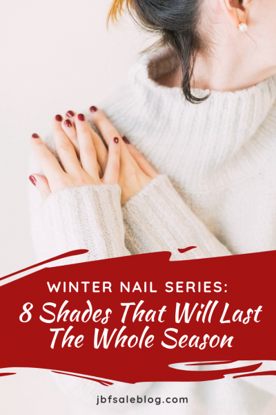 Winter Nails Series: 8 Shades That Will Last The Whole Season