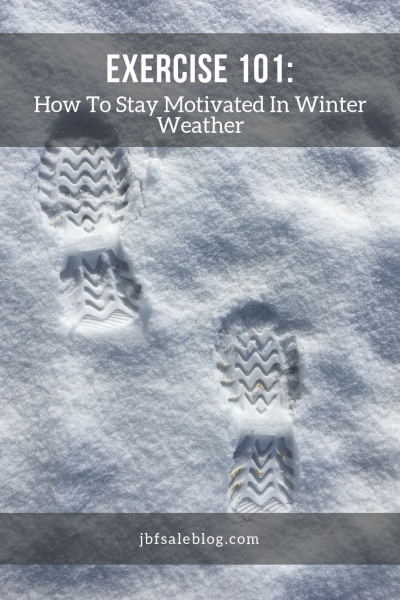 Exercise 101: How to Stay Motivated in Winter Weather