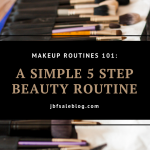 A Simple 5 Step Beauty Routine