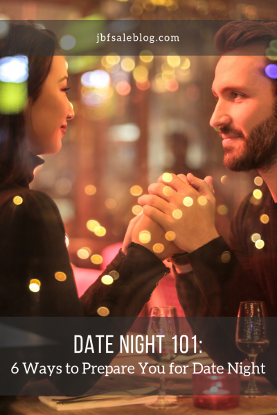 Date Night 101: 6 Ways to Prepare For Date Night