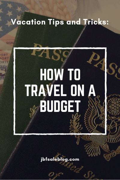 Vacation Tips and Tricks: How to Travel on a Budget