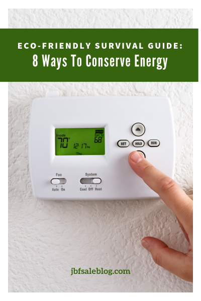 Eco-Friendly Survival Guide: 8 Ways to Conserve Energy
